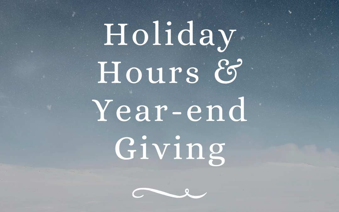 Holiday Hours & Year-end Giving